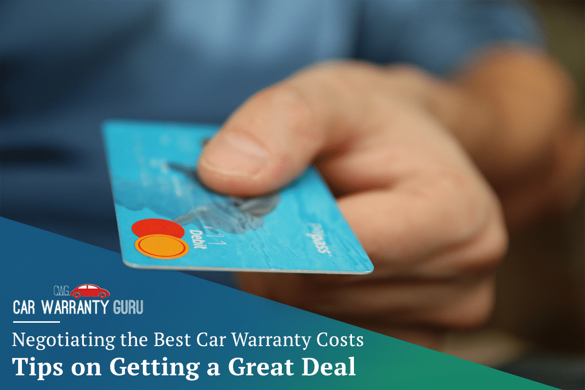 Negotiating the Best Car Warranty Costs | Tips on Getting a Great Deal