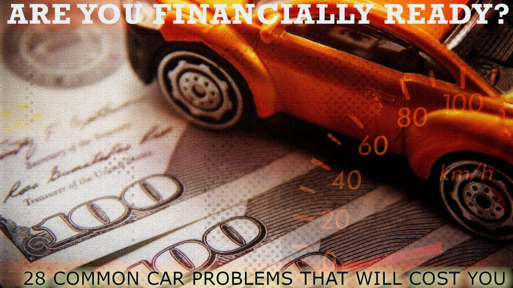 These 28 Car Problems Will Cost You ,747 or More if You Don't Plan Ahead